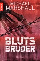 Blutsbruder - Thriller ebook by Michael Marshall