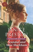 Scandal and Miss Markham eBook by Janice Preston