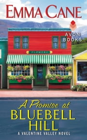 A Promise at Bluebell Hill - A Valentine Valley Novel ebook by Emma Cane