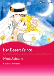 Her Desert Prince (Harlequin Comics) - Harlequin Comics ebook by Rebecca Winters,Nami Akimoto