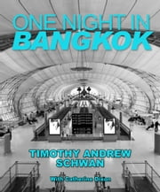 One Night In Bangkok ebook by Timothy Andrew Schwan