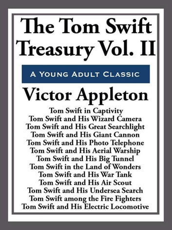 The Tom Swift Treasury Volume II ebook by Victor Appleton