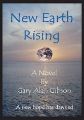 New Earth Rising ebook by Gary Alan Gibson