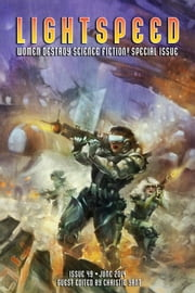 Lightspeed Magazine, June 2014 - Women Destroy Science Fiction! Special Issue ebook by Christie Yant,Seanan McGuire,N.K. Jemisin