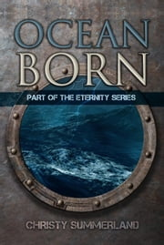Oceanborn - The Eternity Series, #3 ebook by Christy Summerland