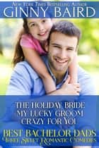 Best Bachelor Dads - Three Sweet Romantic Comedies ebook by Ginny Baird