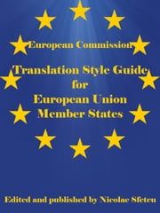Translation Style Guide for European Union Member States ebook by European Commission