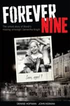 Forever Nine: The Untold Story of Bondi's Missing Schoolgirl Samanta Knight ebook by John Kidman, Denise  Hofman