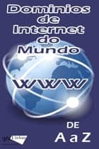 Dominios de internet do Mundo ebook by Ricardo Garay
