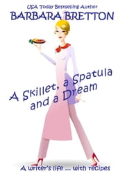 A Skillet, a Spatula, and a Dream ebook by Barbara Bretton