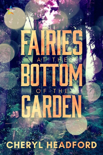 Fairies at the Bottom of the Garden ebook by Cheryl Headford