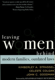 Leaving Women Behind - Modern Families, Outdated Laws ebook by Kimberley A. Strassel,Celeste Colgan,John C. Goodman,Se n. Kay Bailey Hutchison