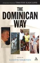 The Dominican Way ebook by Lucette Verboven