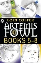 Artemis Fowl: Books 5-8 ebook by Eoin Colfer