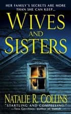 Wives and Sisters ebook by Natalie R. Collins