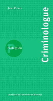 Profession criminologue ebook by Proulx, Jean