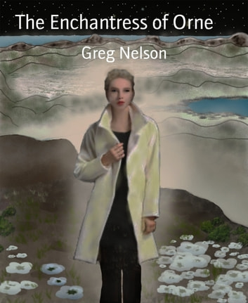 The Enchantress of Orne - The Portals Book 2 ebook by Greg Nelson
