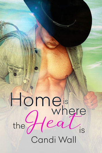 Home is Where the Heat Is Boxed Set ebook by Candi Wall