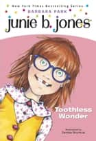 Junie B. Jones #20: Toothless Wonder ebook by Barbara Park,Denise Brunkus