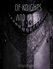 Of Knights and Kings ebook by Lewis Stockton