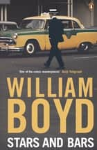 Stars and Bars ebook by William Boyd
