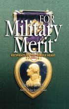 For Military Merit ebook by Fred Borch