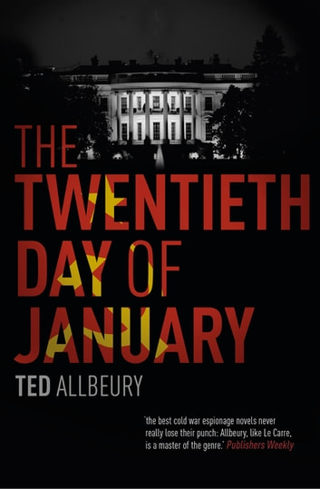 The Twentieth Day of January - The Inauguration Day thriller ebook by Ted Allbeury