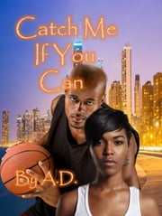 Catch Me If You Can ebook by A.D.