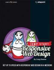 Jump Start Responsive Web Design ebook by Craig Sharkie,Andrew Fisher