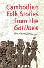 Cambodian Folk Stories from the Gatiloke ebook by Muriel Paskin Carrison,Kong Chhean