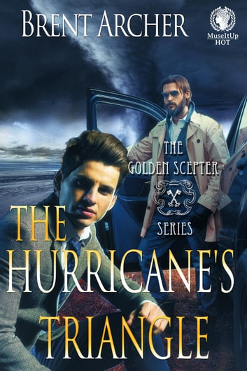 The Hurricane's Triangle - The Golden Scepter, #3 ebook by Brent Archer