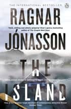The Island - Hidden Iceland Series, Book Two ebook by Ragnar Jónasson, Victoria Cribb