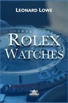 Rolex Watches ebook by