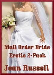 Mail Order Bride - Erotic 2-Pack ebook by Joan Russell