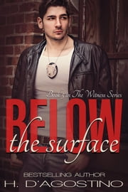 Below the Surface - The Witness Series ebook by H. D'Agostino