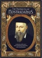 The Prophecies of Nostradamus ebook by Michel de Nostradamus