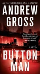 Button Man - A Novel ebooks by Andrew Gross