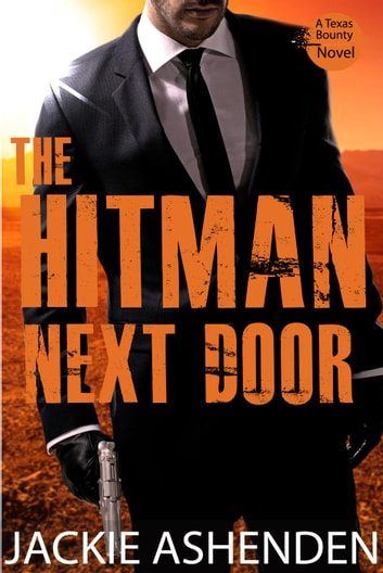 The Hitman Next Door - Texas Bounty, #4 ebook by Jackie Ashenden
