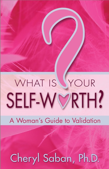 What Is Your Self-Worth? ebook by Cheryl Saban, Ph.D.