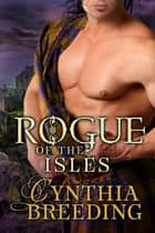 Rogue of the Isles ebook by Cynthia Breeding