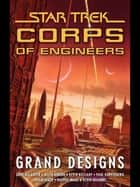 Star Trek: Corps of Engineers: Grand Designs ebook by Keith R. A. DeCandido,Allyn Gibson,Kevin Killiany,and Kevin Dilmore Dayton Ward,David Mack,Dave Galanter,Paul Kupperberg