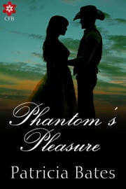Phantom's Pleasure ebook by Frost Books Group,Patricia Bates