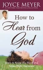 How to Hear from God ebook by Joyce Meyer