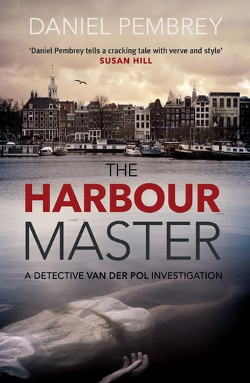 The Harbour Master - An atmospheric Amsterdam detective investigation ebook by Daniel Pembrey