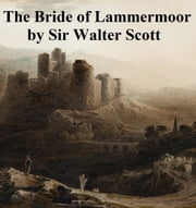 The Bride of Lammermoor, Fourth of the Tales of My Landlord