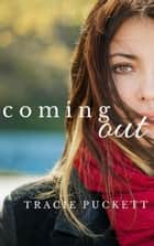 Coming Out ebook by Tracie Puckett