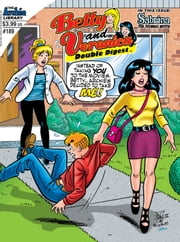 Betty & Veronica Double Digest #189 ebook by SCRIPT: George Gladir and Mike Pellowski  ARTIST: Jeff Schultz, Jon D'Agostino, Robert Bolling and Jim Amash  Cover: Jeff Shultz, Al Milgrom and Tito Pena