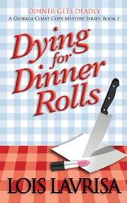 Dying for Dinner Rolls ebook by Lois Lavrisa