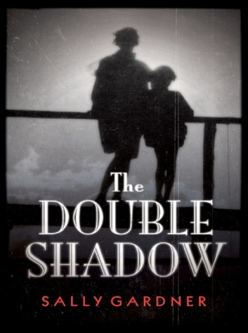 The Double Shadow ebook by Sally Gardner