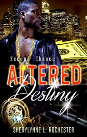 Altered Destiny: Second Chance ebook by Sherylynne L. Rochester